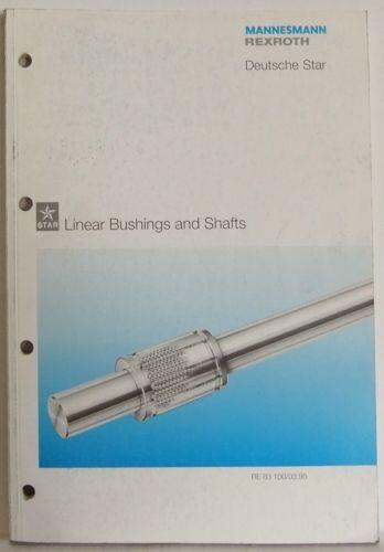 Mannesmann Rexroth Deutsche Star Linear Brushings shafts specs product manual